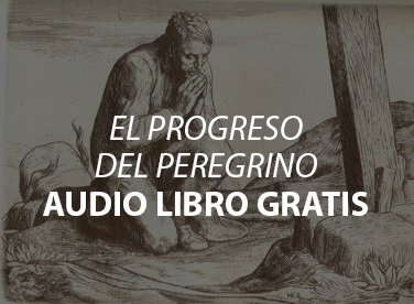 El Progreso del Peregrino - Audiolibro Gratis